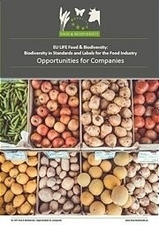 EU LIFE Food & Biodiversity Biodiversity in Standards and Labels for the Food Industry - Opportunities for Companies