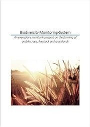 Biodiversity Monitoring System: An exemplary monitoring report on the farming of arable crops, livestock and grasslands