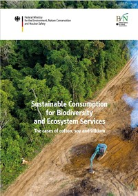 "New Study ""Sustainable Consumption for Biodiversity and Ecosystem Services – The cases of cotton, soy and lithium"""